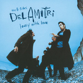 Lousy With Love - The B-Sides Of Del Amitri by Del Amitri