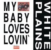 My Baby Loves Lovin' by White Plains