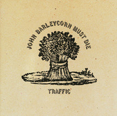 John Barleycorn Must Die by Traffic