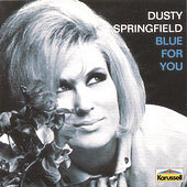 Blue For You by Dusty Springfield