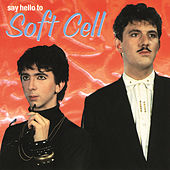 Say Hello To Soft Cell von Soft Cell