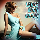 Dance Mind Music, Vol. 2 by Various Artists