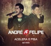 Acelera e Pisa (Ao Vivo) by André e Felipe
