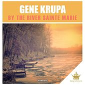 By the River Sainte Marie de Gene Krupa