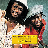 Make 'Em Move/Taxi Style - An Introduction to by Sly and Robbie