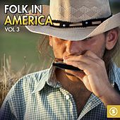 Folk in America, Vol. 3 de Various Artists