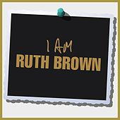 I Am Ruth Brown de Ruth Brown