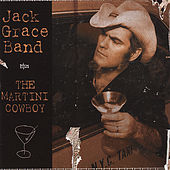 The Martini Cowboy by Jack Grace Band