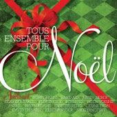 Tous Ensemble Pour Noël by Various Artists