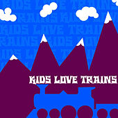 Kids Love Trains by Munchkin Music