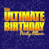 The Ultimate Birthday Party Album! - Top Party Songs for Kids by Ingrid DuMosch