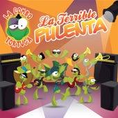 La Terrible Pulenta by La Combo Tortuga