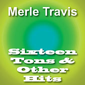 Sixteen Tons & Other Hits von Merle Travis