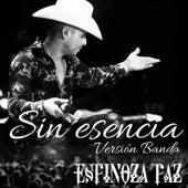 Sin Esencia Version Banda by Espinoza Paz