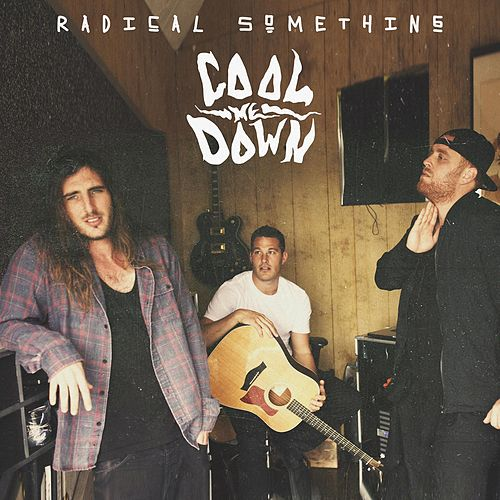 Cool Me Down by Radical Something
