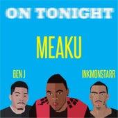 On Tonight (feat. Inkmonstarr & Ben J) von Meaku