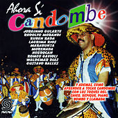 Ahora Sí Candombe by Various Artists