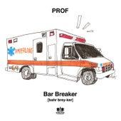 Bar Breaker by PROF