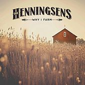 Why I Farm de The Henningsens