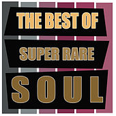 The Best of Super Rare Soul de Various Artists