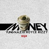 Money (feat. Royce Rizzy) by Yung N.A.Z