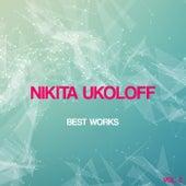 Nikita Ukoloff Best Works, Vol. 2 by DJ Motorist Nikita Ukoloff