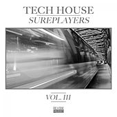 Tech House Sureplayers Vol. 3 by Various Artists