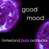Good Mood - Hinterland Jazz Orchestra von Hinterland Jazz Orchestra