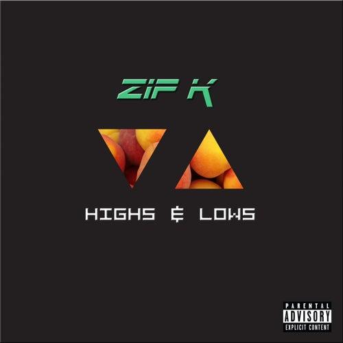 Highs & Lows - Single by Zip K