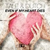 Even If My Heart Dies von Tale