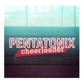 Cheerleader von Pentatonix