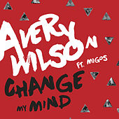Change My Mind by Avery Wilson