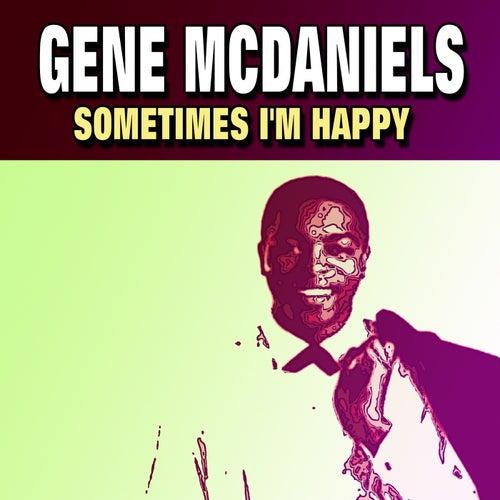 Sometimes I'm Happy by Gene McDaniels