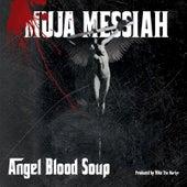 Angel Blood Soup by Muja Messiah