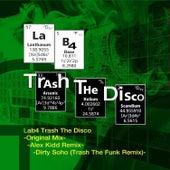 Trash the Disco by Lab4