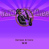 Jazz Matinee, Vol. 3 by Various Artists
