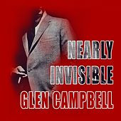 Nearly Invisible de Glen Campbell