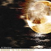 Singing' to the Moonlight by Al Martino