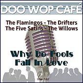 Why Do Fools Fall in Love (Original Recordings 1956 - 1957) von Various Artists