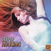 Deeper Housing, Vol. 1 - EP by Various Artists