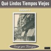 Qué Lindos Tiempos Viejos, Vol. 4 by Various Artists