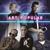 #Conectado de Art Popular