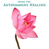 Music for Autoimmune Healing von Various Artists