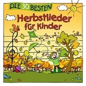 Die 30 besten Herbstlieder für Kinder by Simone Sommerland, Karsten Glück & die Kita-Frösche