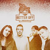 Better Off (feat. Matisyahu) von Radical Something