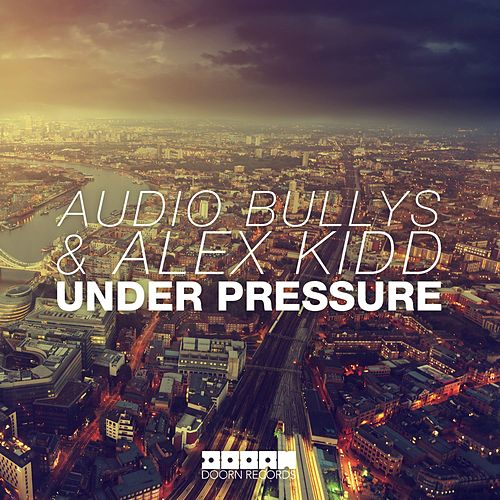 Under Pressure by Audio Bullys