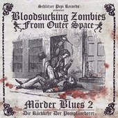 Mörder Blues 2 by Bloodsucking Zombies from outer Space