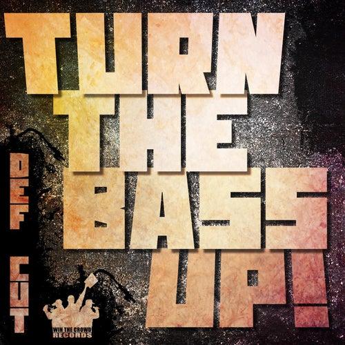 Turn The Bass Up von Def Cut