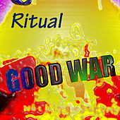Good War - Single by Ritual