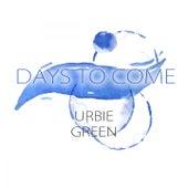 Days To Come di Urbie Green
